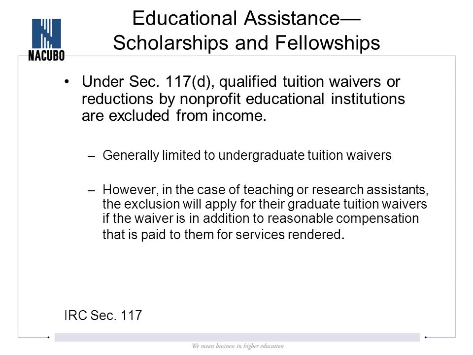 Educational Assistance— Scholarships and Fellowships Under Sec.