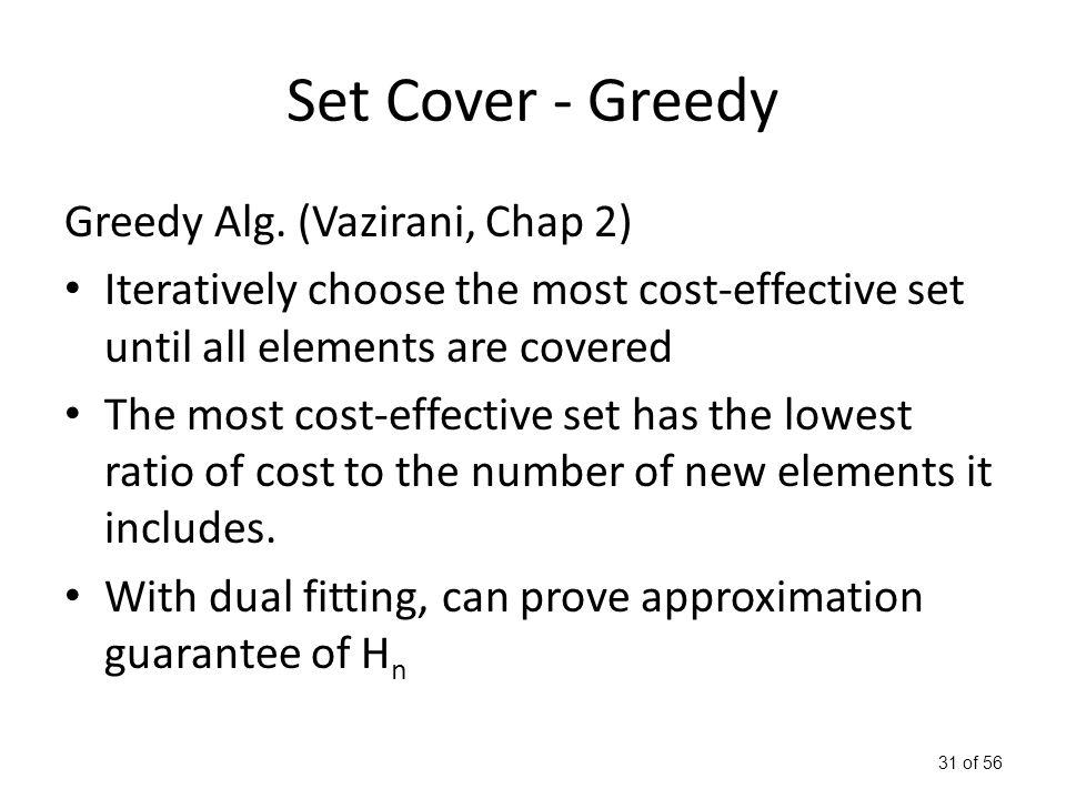 31 of 56 Set Cover - Greedy Greedy Alg.