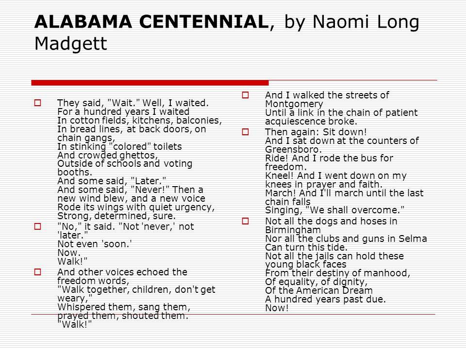 ALABAMA CENTENNIAL, by Naomi Long Madgett  They said,