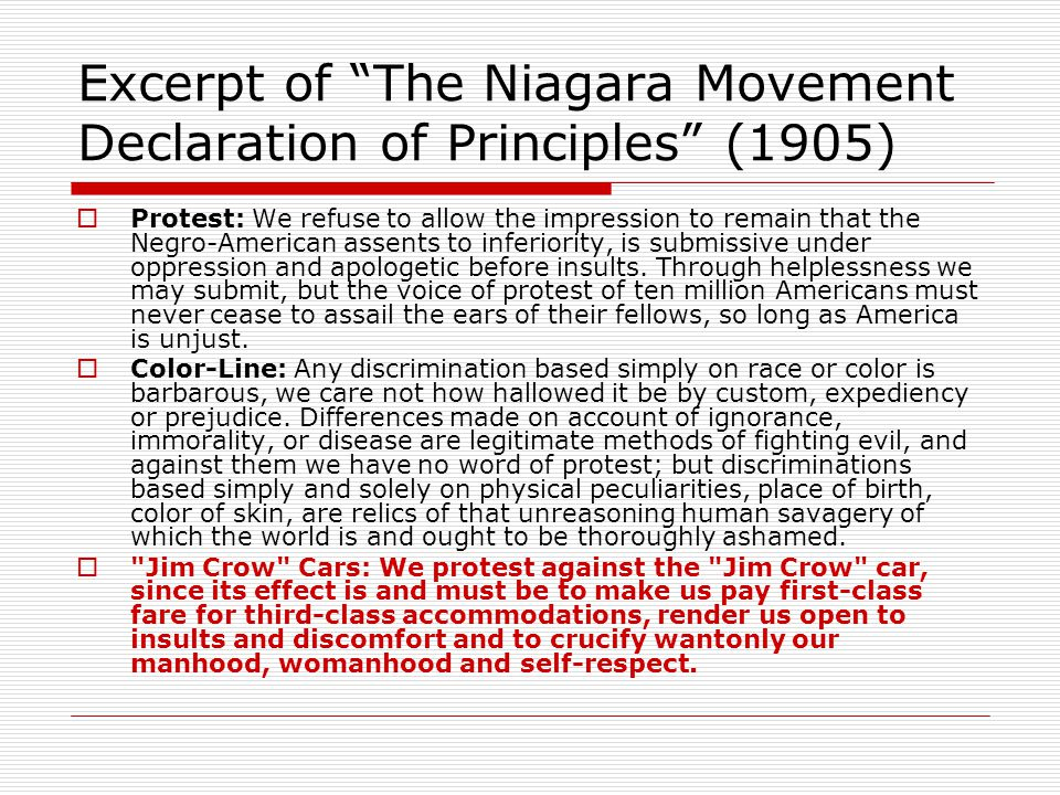 """Excerpt of """"The Niagara Movement Declaration of Principles"""" (1905)  Protest: We refuse to allow the impression to remain that the Negro-American asse"""