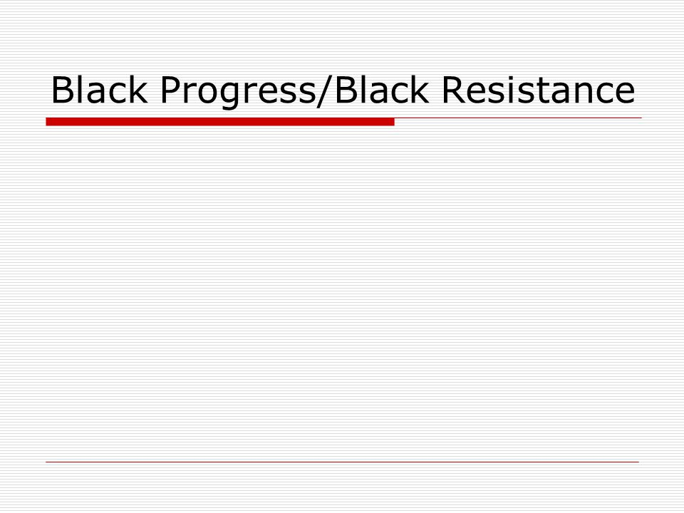 Black Progress/Black Resistance