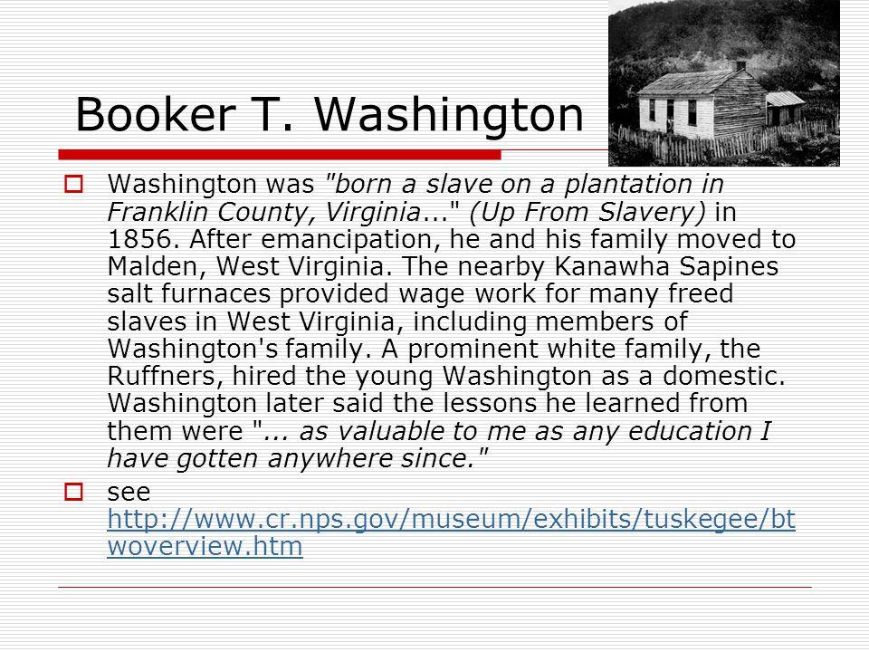 Booker T. Washington  Washington was