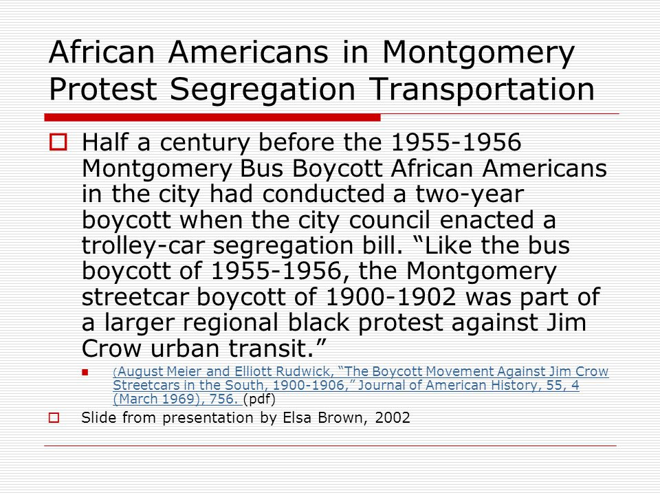 African Americans in Montgomery Protest Segregation Transportation  Half a century before the 1955-1956 Montgomery Bus Boycott African Americans in t