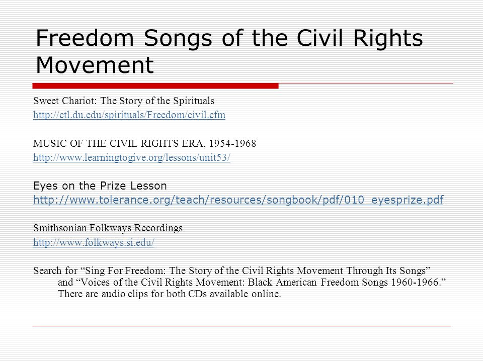Freedom Songs of the Civil Rights Movement Sweet Chariot: The Story of the Spirituals http://ctl.du.edu/spirituals/Freedom/civil.cfm MUSIC OF THE CIVI