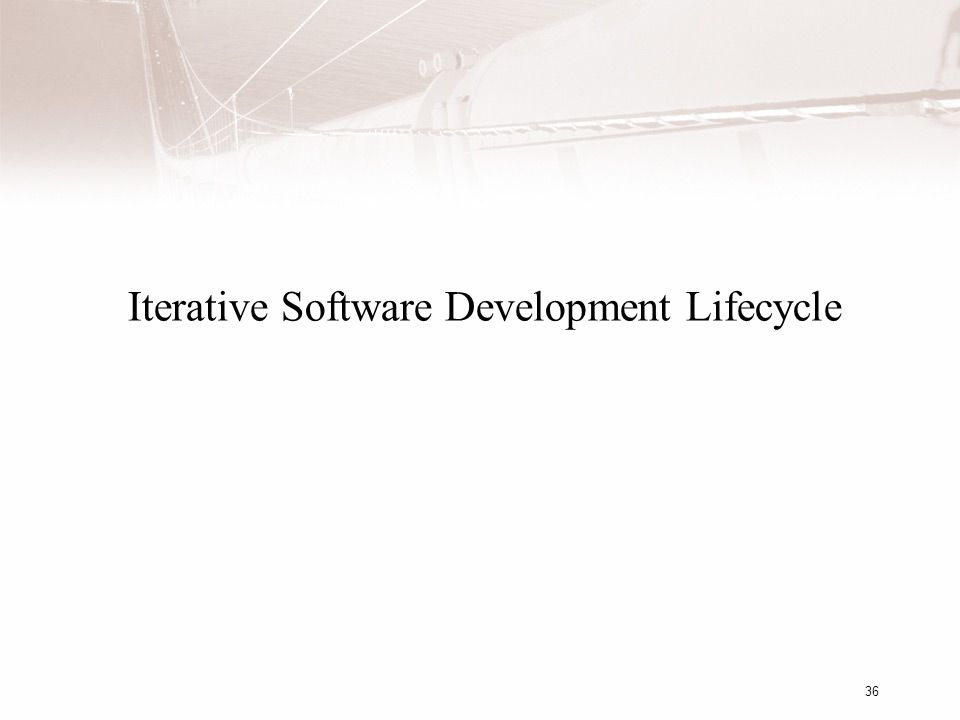 36 Iterative Software Development Lifecycle