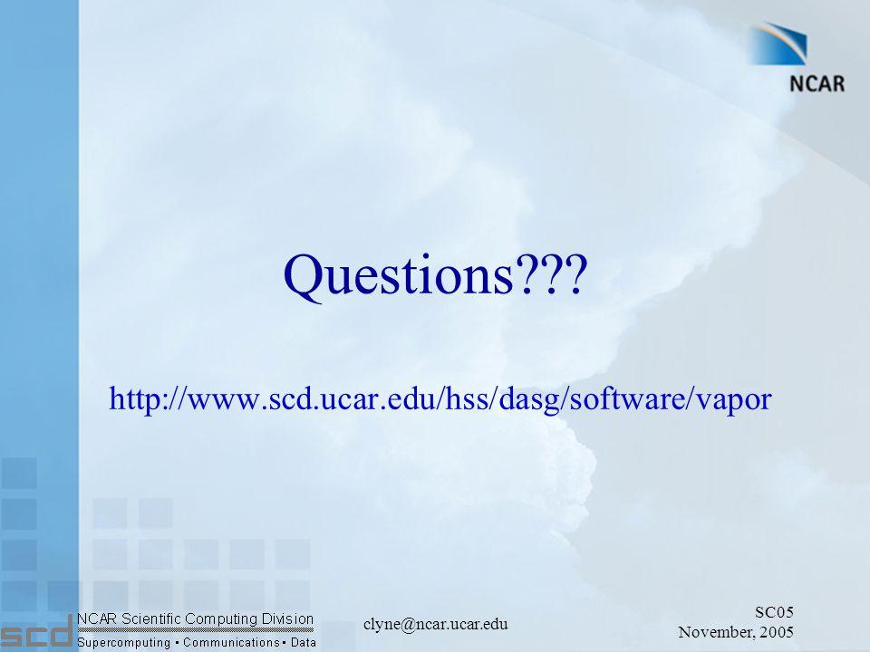 SC05 November, 2005 clyne@ncar.ucar.edu Questions??.