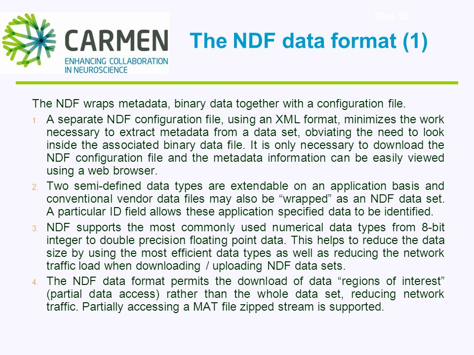 Slide 10 The NDF wraps metadata, binary data together with a configuration file.