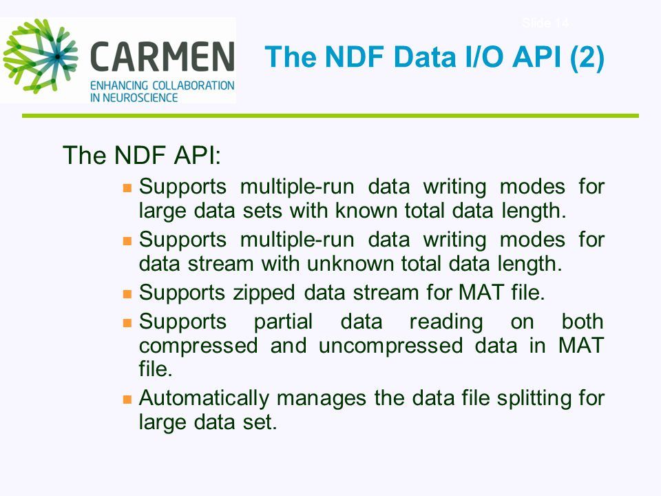 Slide 14 The NDF API: Supports multiple-run data writing modes for large data sets with known total data length.