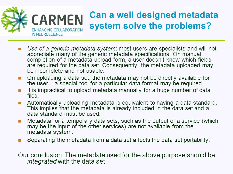 Slide 8 Use of a generic metadata system: most users are specialists and will not appreciate many of the generic metadata specifications.