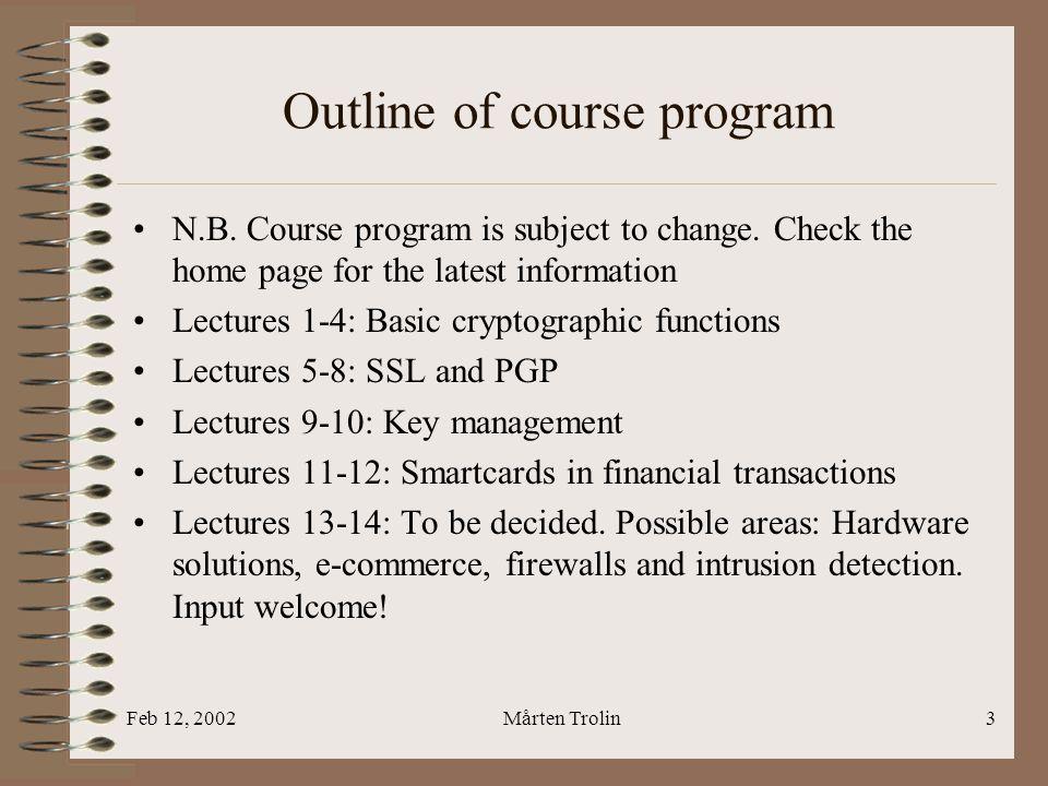 Feb 12, 2002Mårten Trolin3 Outline of course program N.B.