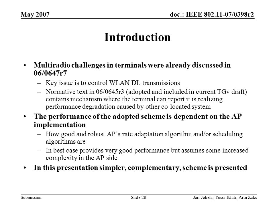 doc.: IEEE 802.11-07/0398r2 Submission May 2007 Jari Jokela, Yossi Tsfati, Artu ZaksSlide 28 Introduction Multiradio challenges in terminals were alre