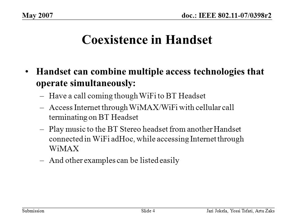 doc.: IEEE 802.11-07/0398r2 Submission May 2007 Jari Jokela, Yossi Tsfati, Artu ZaksSlide 4 Coexistence in Handset Handset can combine multiple access