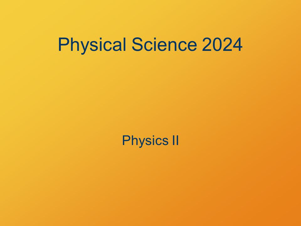 Physical Science 2024 Physics II