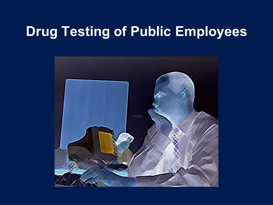 Drug Testing of Public Employees