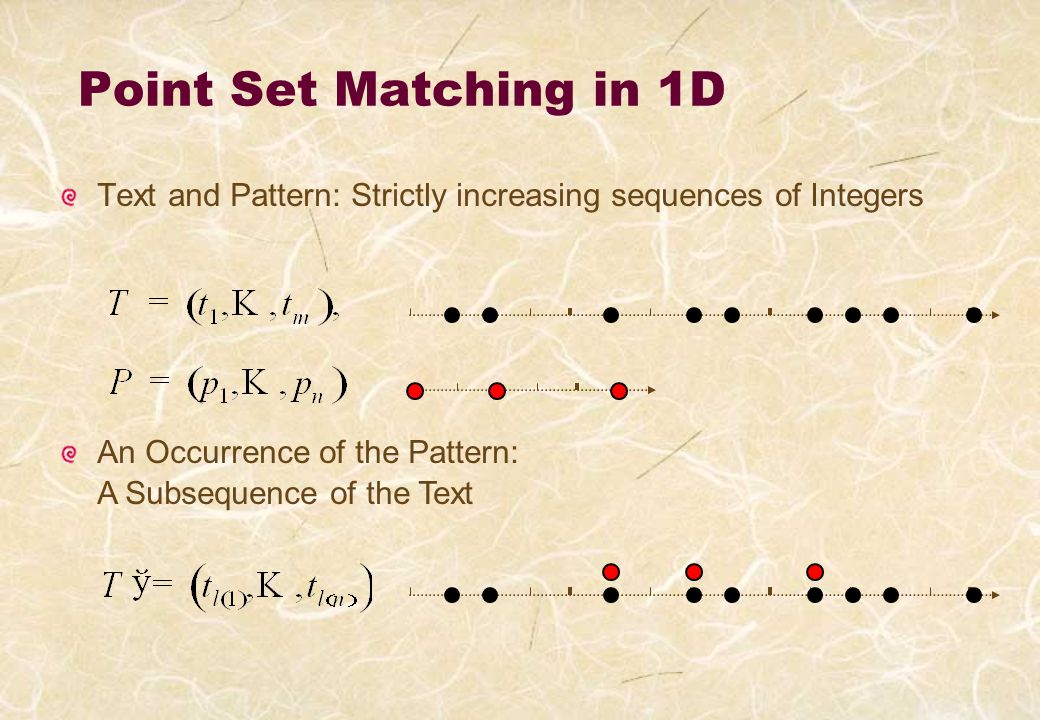 How Pattern Matching Proceeds x Points of a pattern should be aligned on o points of a text, by cutting and moving the bounding box