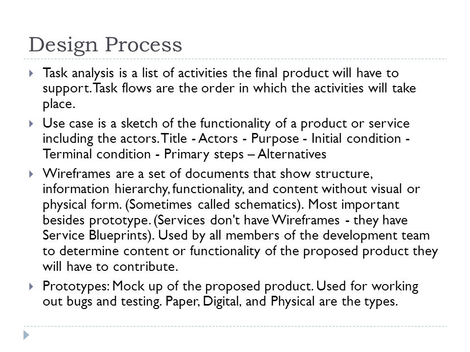 Design Process  Task analysis is a list of activities the final product will have to support.