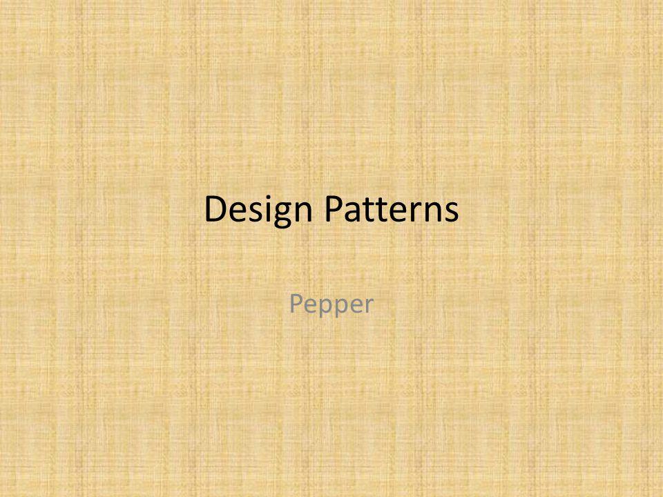Design Patterns Pepper