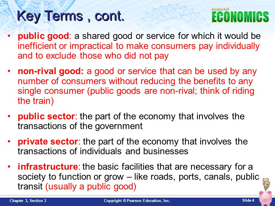 Slide 15 Copyright © Pearson Education, Inc.Chapter 3, Section 3 Role of Government: Regulation and Externalities Understanding externalities helps us see more roles that the government plays in the U.S.