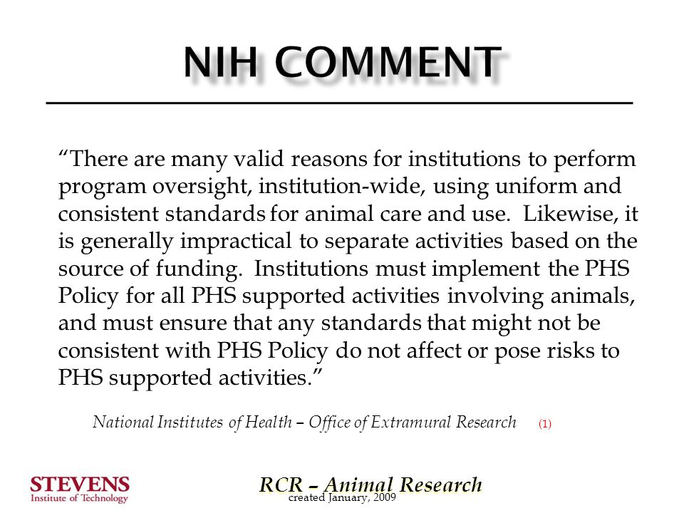 """RCR – Animal Research RCR – Animal Research """"There are many valid reasons for institutions to perform program oversight, institution-wide, using unifo"""