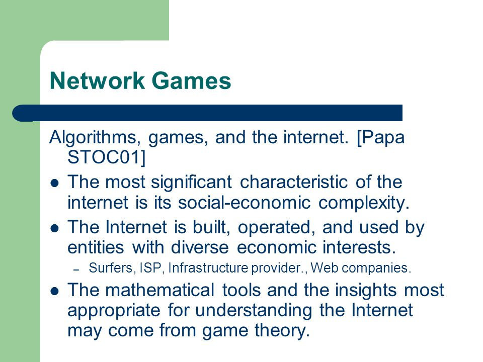 Network Games Algorithms, games, and the internet.