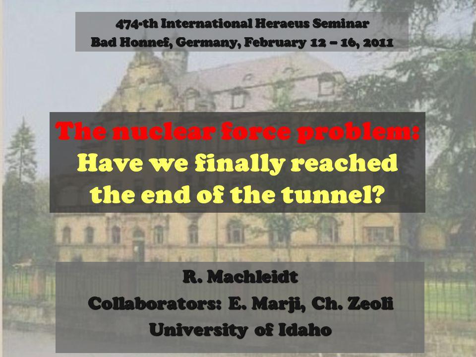 R. Machleidt Collaborators: E. Marji, Ch.