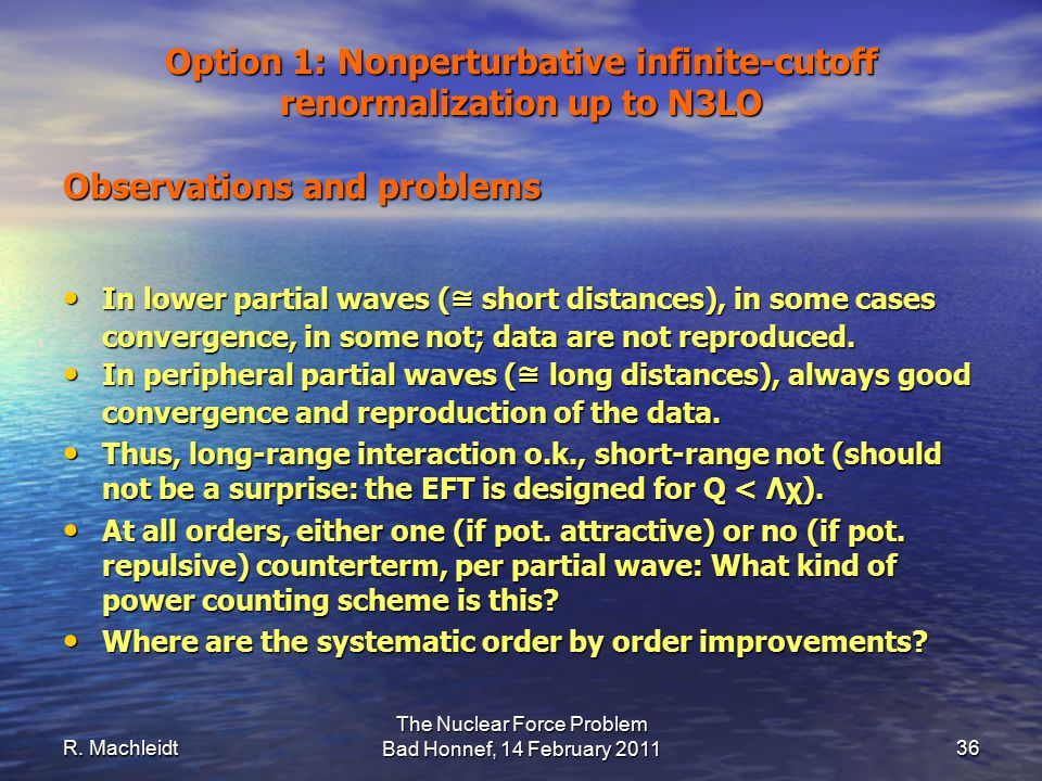 In lower partial waves ( ≅ short distances), in some cases convergence, in some not; data are not reproduced.