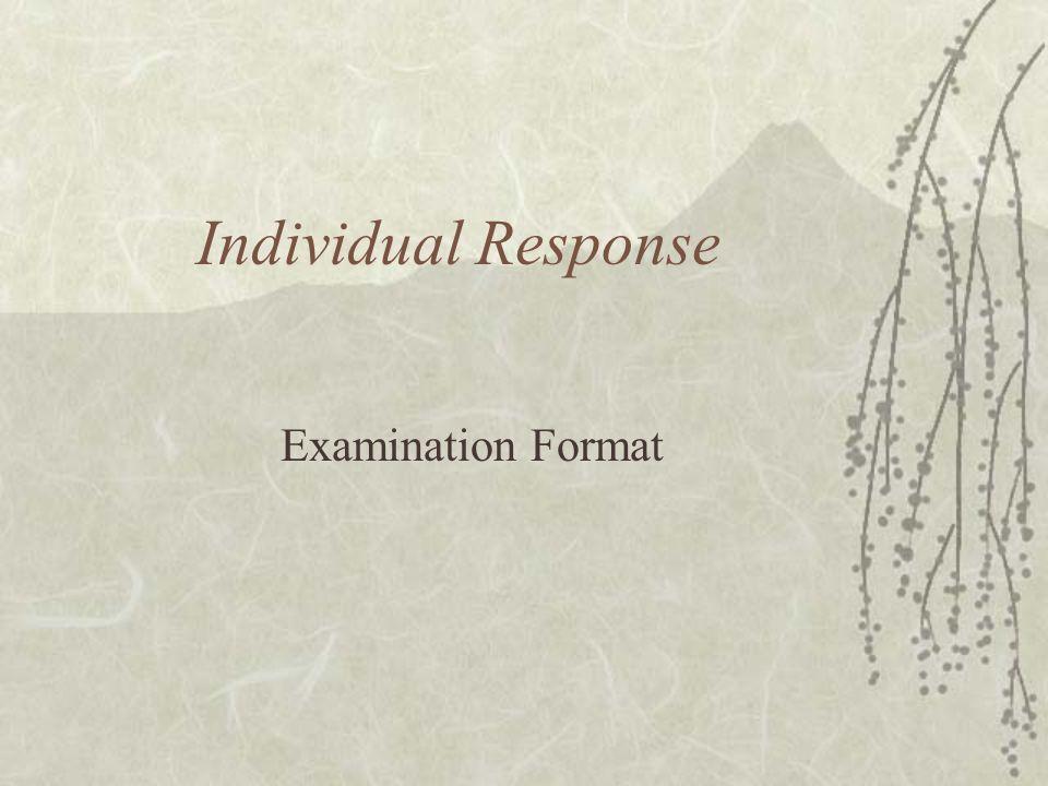 Individual Response Examination Format