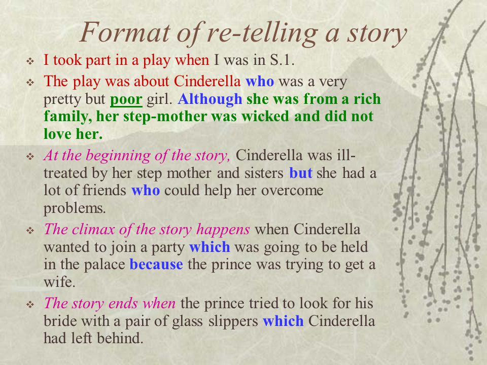 Format of re-telling a story  I took part in a play when I was in S.1.
