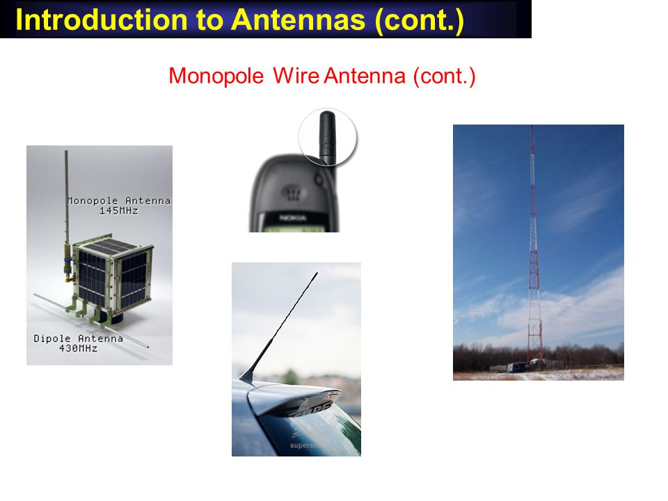 Introduction to Antennas (cont.) Monopole Wire Antenna (cont.)