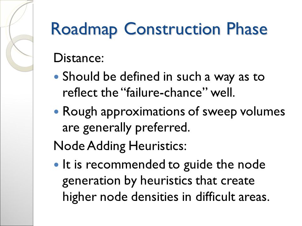 Roadmap Construction Phase Distance: Should be defined in such a way as to reflect the failure-chance well.