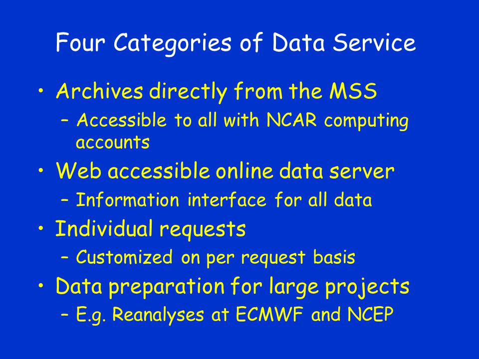 Data Access, largest barrier Discovering what is available Gaining access to the MSS collection (when they don't have a computing account) Not having experience with low level languages, e.g.