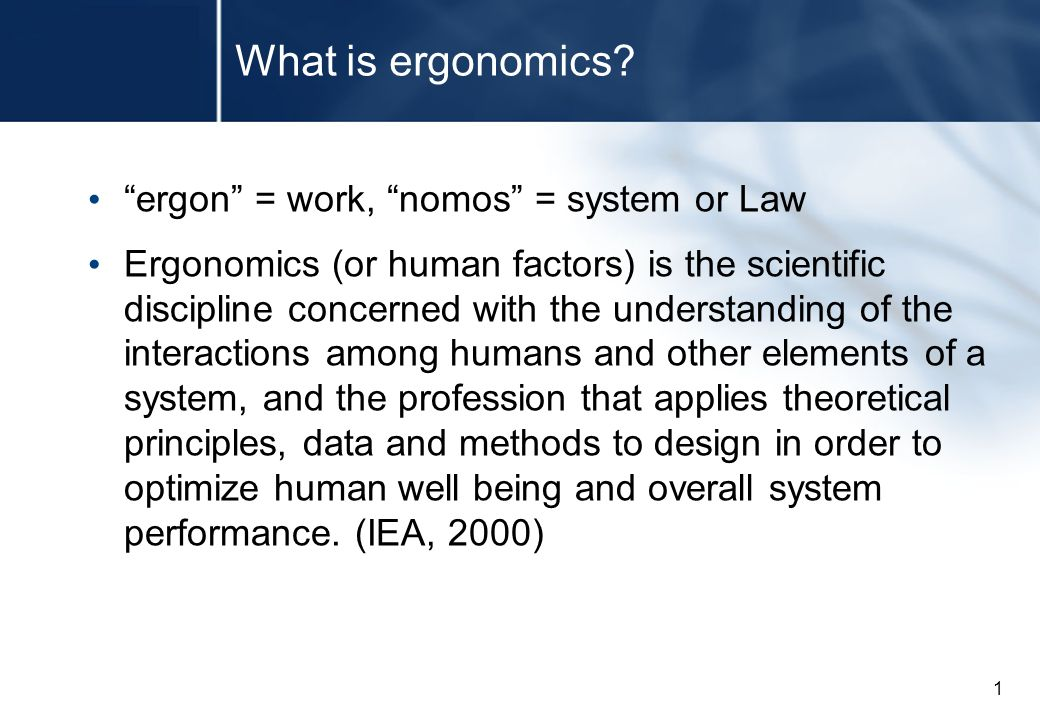 1 What is ergonomics.