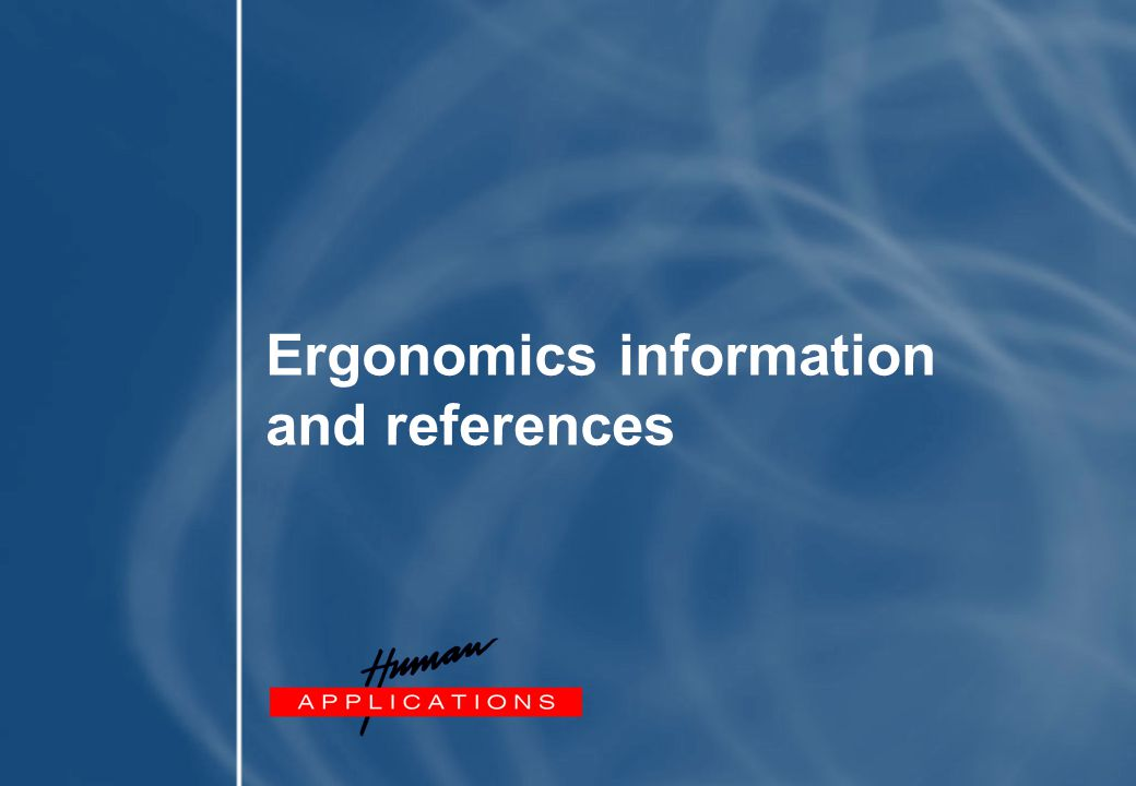Ergonomics information and references