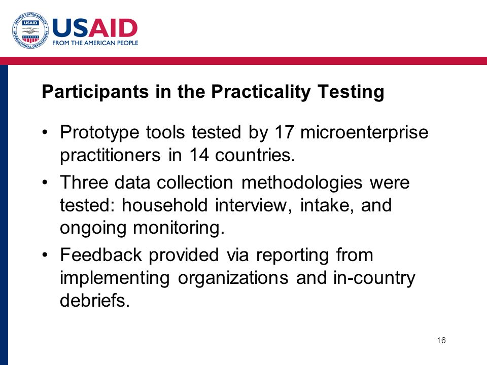 16 Participants in the Practicality Testing Prototype tools tested by 17 microenterprise practitioners in 14 countries. Three data collection methodol