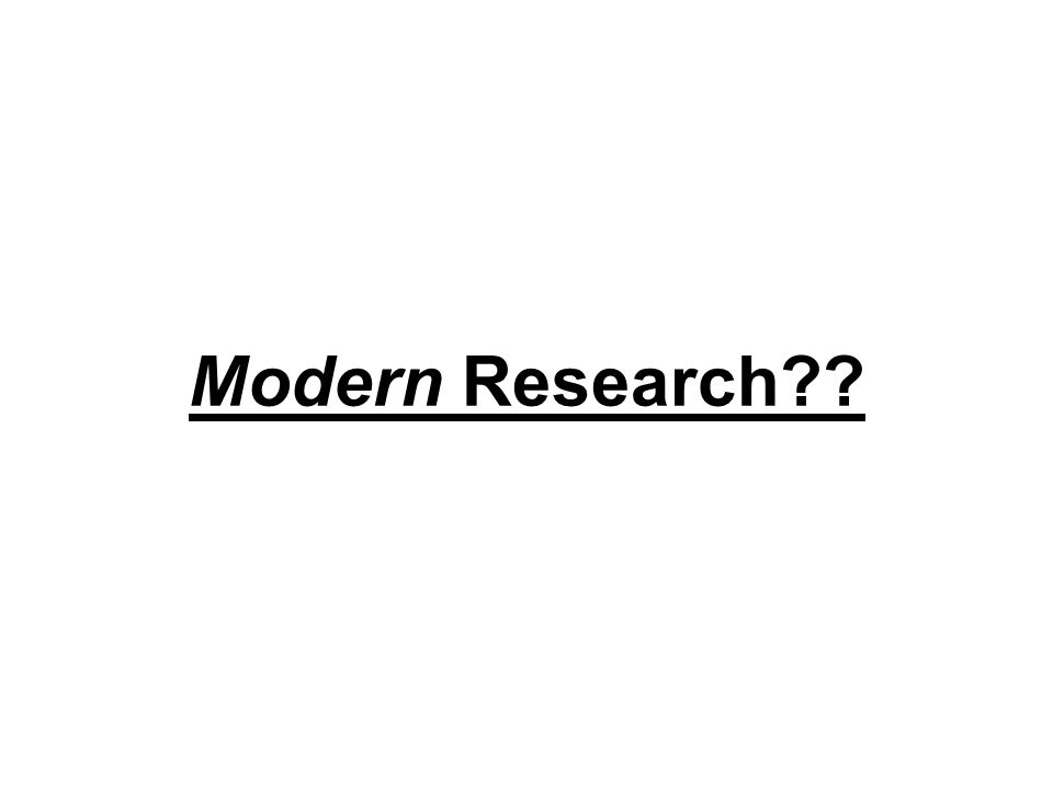 Modern Research??