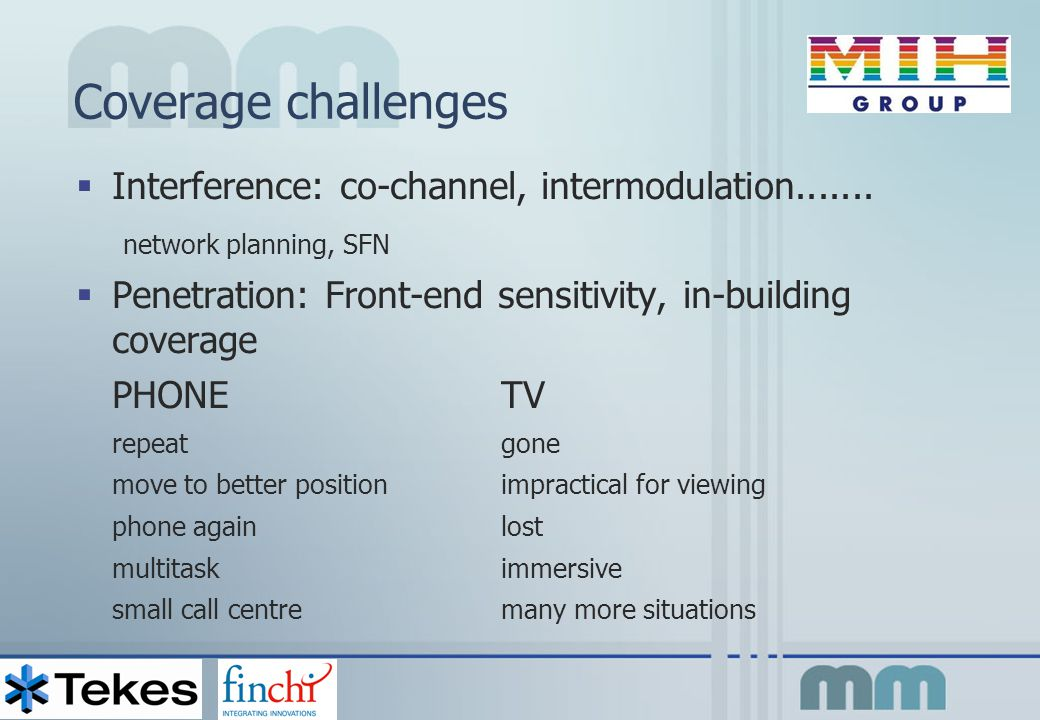 Conversion challenges  Back Haul Interfaces  System: A – D, interlaced – progressive, 50 -60 Hz  Format: sizes  Compression, Encoding, Transcoding: MPEG2 –MPEG4  Play-out rate: frame rate, H&W, and bandwidth  QoS