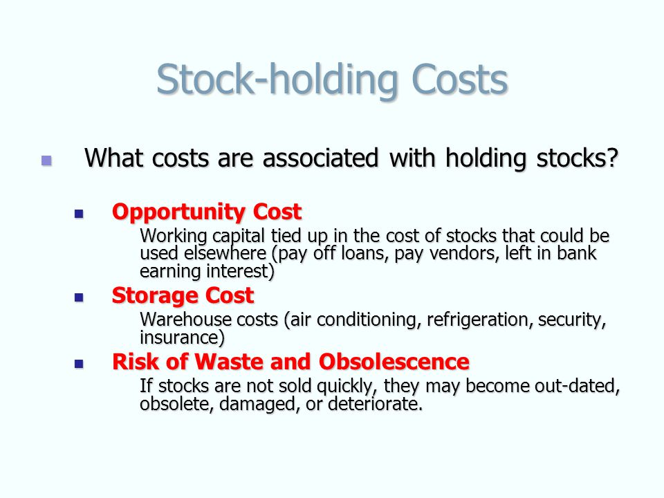 Stock-holding Costs What costs are associated with holding stocks.