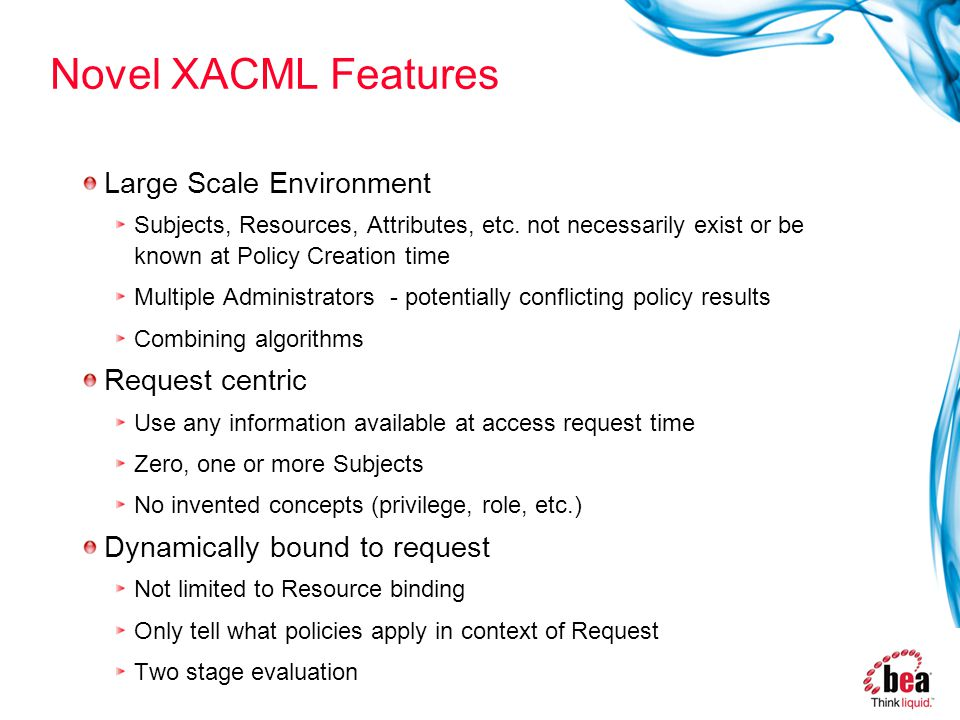 Novel XACML Features Large Scale Environment Subjects, Resources, Attributes, etc.