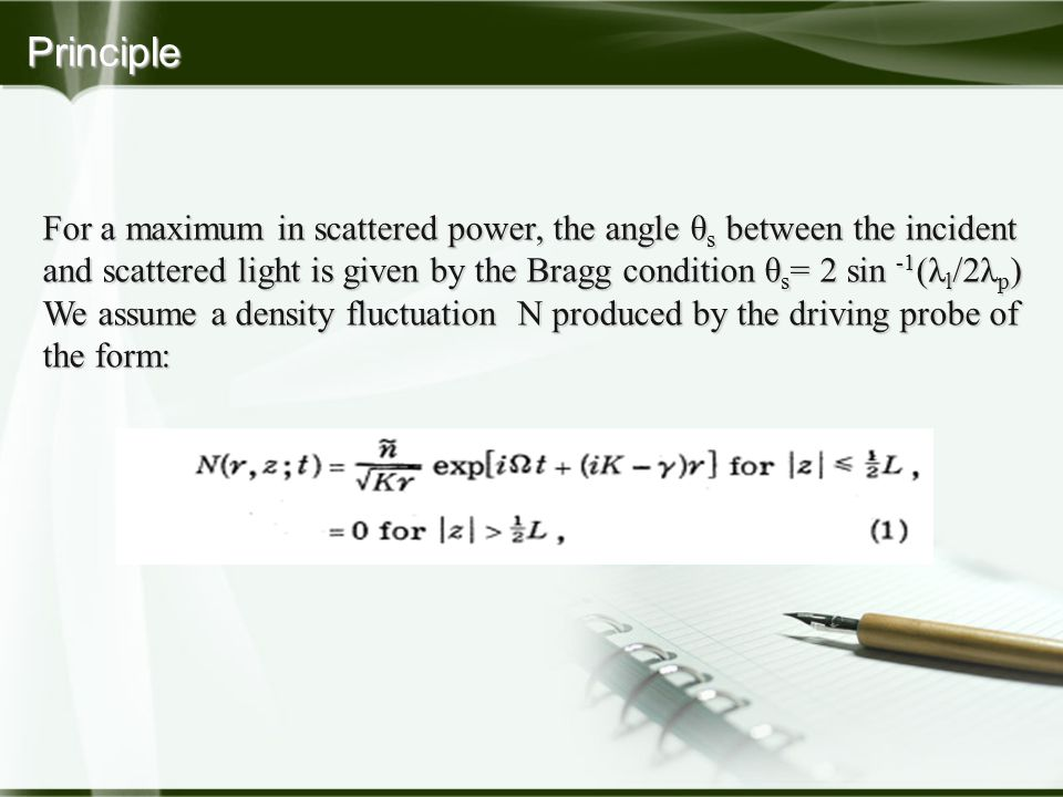 For a maximum in scattered power, the angle θ s between the incident and scattered light is given by the Bragg condition θ s = 2 sin -1 (λ l /2λ p ) W