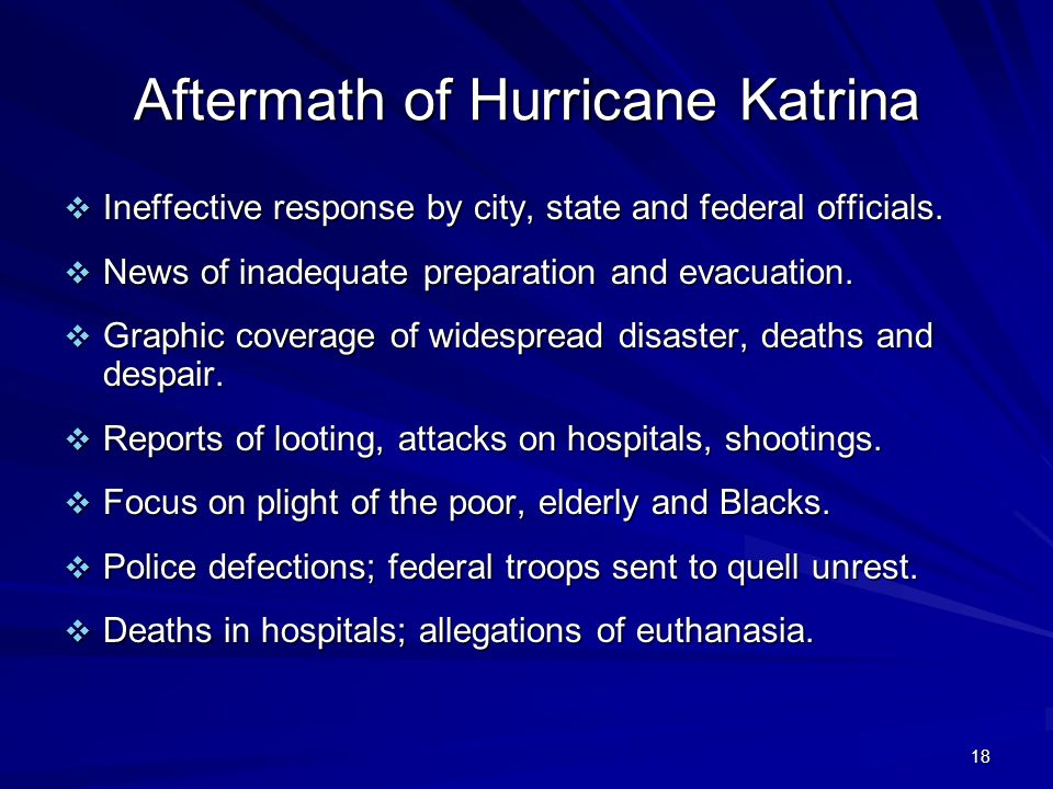 Aftermath of Hurricane Katrina  Ineffective response by city, state and federal officials.