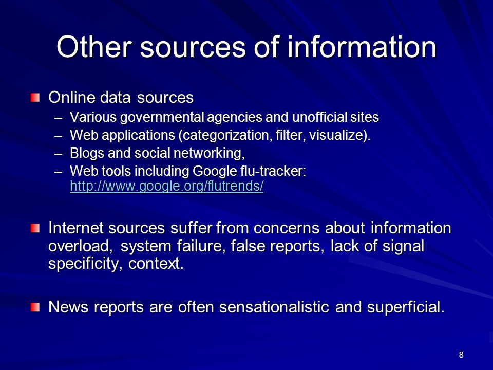 Other sources of information Online data sources –Various governmental agencies and unofficial sites –Web applications (categorization, filter, visualize).
