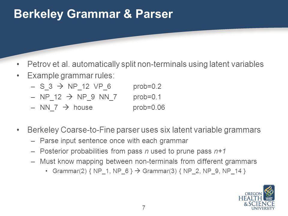 7 Berkeley Grammar & Parser Petrov et al.