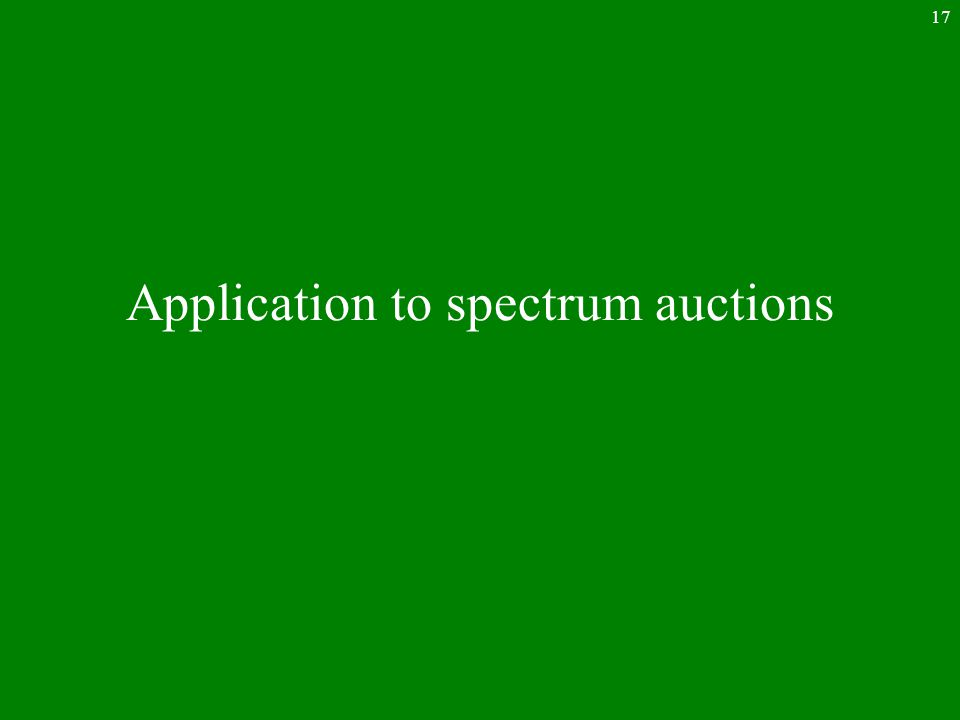 17 Application to spectrum auctions