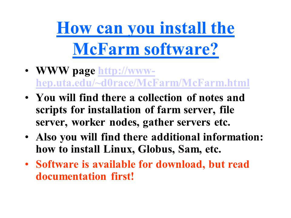 How can you install the McFarm software.