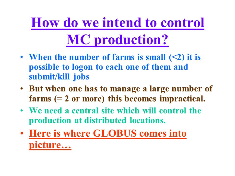 How do we intend to control MC production.