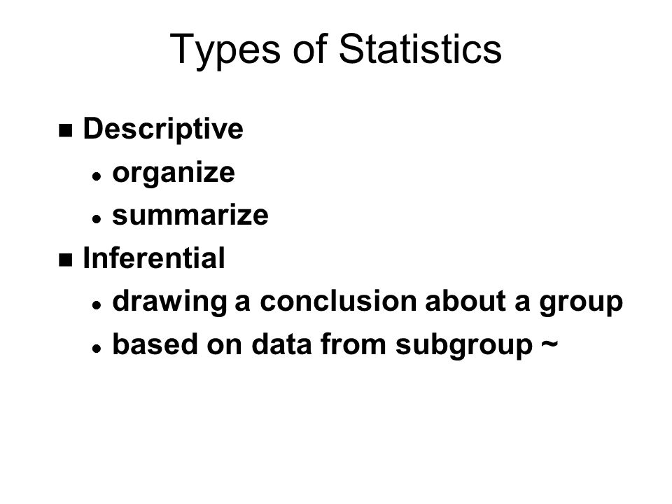 Domain of Statistics n What type of statements can be assessed by statistics.