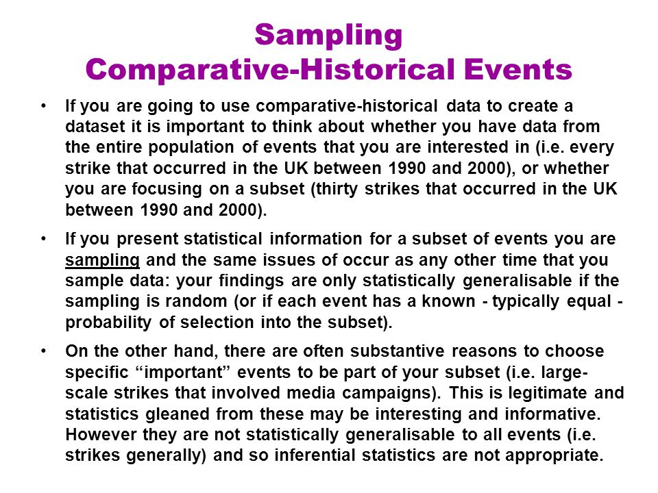 Sampling Comparative-Historical Events If you are going to use comparative-historical data to create a dataset it is important to think about whether