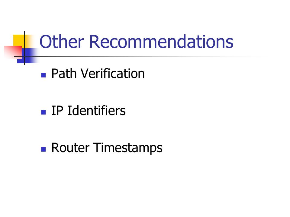 Other Recommendations Path Verification IP Identifiers Router Timestamps