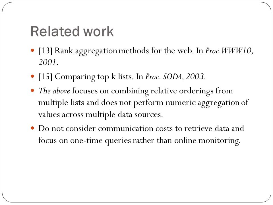 Related work [13] Rank aggregation methods for the web.