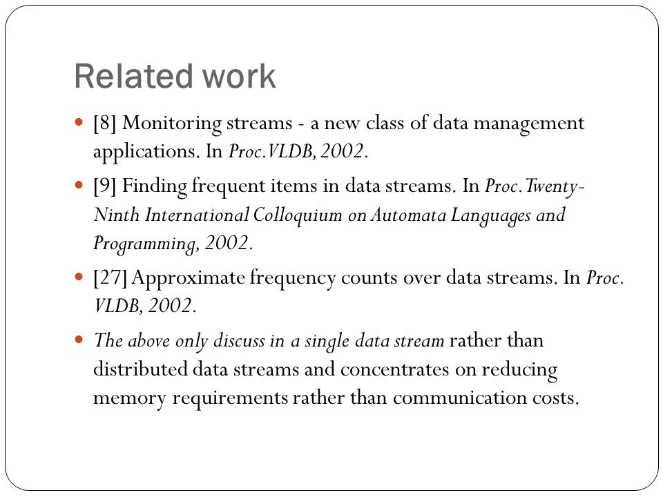 Related work [8] Monitoring streams - a new class of data management applications.